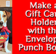 How to Make a Gift Card Holder with the Envelope Punch Board