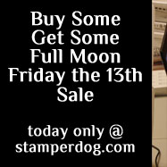 Buy Some Get Some Full Moon Friday the 13th Sale