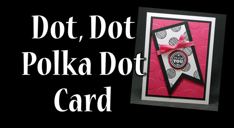 Polka Dot Card Video Technique