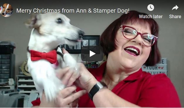 Merry Christmas from Ann and Stamper Dog