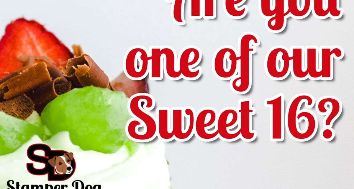 Are You One of Our Sweet 16?