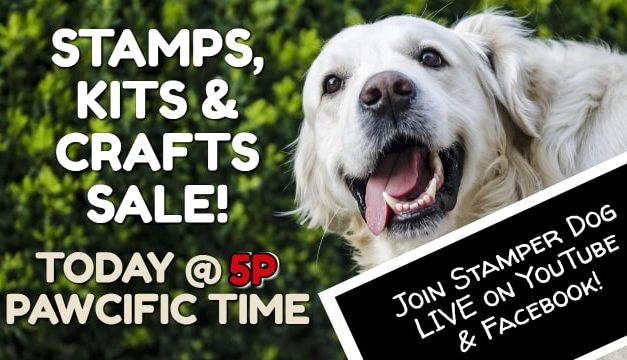 Stamps Kits and Crafts Sale Today @ 5pm Pawcific